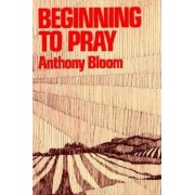 Beginning to Pray, Paperback