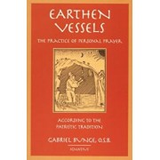 Earthen Vessels: The Practice of Personal Prayer According to the Partristic Tradition, Paperback/Michael J. Miller