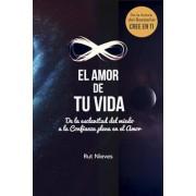 El Amor de Tu Vida: de la Esclavitud del Miedo a la Confianza Plena En El Amor (Spanish), Paperback