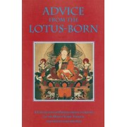 Advice from the Lotus-Born: A Collection of Padmasambhava's Advice to the Dakini Yeshe Tsogyal and Other Close Disciples, Paperback