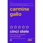 Cinci stele. De la bine la excelent in arta comunicarii/Carmine Gallo