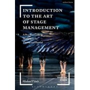 Introduction to the Art of Stage Management: A Practical Guide to Working in the Theatre and Beyond, Paperback/Michael Vitale