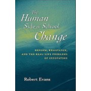 The Human Side of School Change by Robert Evans