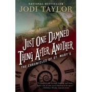Just One Damned Thing After Another The Chronicles of St. Marys Book One