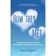 How They Met: Real Stories of True Love and the Power of Serendipity
