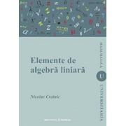 Elemente de algebra liniara/Nicolae Crainic