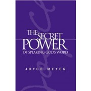 The Secret Power of Speaking God's Word, Hardcover/Joyce Meyer