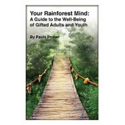 Your Rainforest Mind: A Guide to the Well-Being of Gifted Adults and Youth, Paperback/Paula Prober