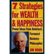 7 Strategies for Wealth & Happiness: Power Ideas from America's Foremost Business Philosopher, Paperback