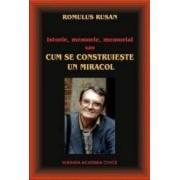 Cum se construieste un miracol - Romulus Rusan
