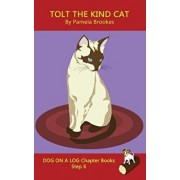 Tolt The Kind Cat Chapter Book: Systematic Decodable Books Help Developing Readers, including Those with Dyslexia, Learn to Read with Phonics, Paperback/Pamela Brookes