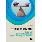 Tehnici de relaxare. Ghid practic pentru crestere personala, implinire durabila si pace sufleteasca/Davidji
