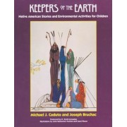 Keepers of the Earth: Native American Stories and Environmental Activities for Children, Paperback