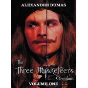 The Three Musketeers Omnibus, Volume One (Six Complete and Unabridged Books in Two Volumes): Volume One Includes - The Three Musketeers and Twenty Yea, Hardcover/Alexandre Dumas