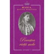 Povestea vietii mele. Volumele I-III/Regina Maria