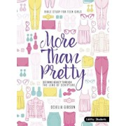 More Than Pretty Student Book: Defining Beauty Through the Lens of Scripture, Paperback