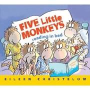 Five Little Monkeys Reading in Bed, Hardcover/Eileen Christelow