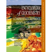 Encyclopedia of Geochemistry: A Comprehensive Reference Source on the Chemistry of the Earth, Hardcover/William M. White