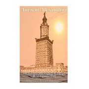 Ancient Alexandria: The History and Legacy of Egypt's Most Famous City, Paperback/Charles River Editors