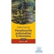 Paradoxurile psihanalizei in Romania - Ioana Scorus