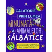 Calatorie in lumea minunata a animalelor salbatice/Steve Parker