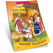 Unicart Povesti ilustrate 3ani+ Fata babei si fata mosneagului