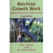 Reichian Growth Work. Melting the Blocks to Life and Love, Paperback/Em Edmondson