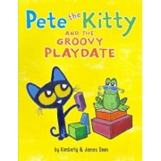 Pete the Kitty and the Groovy Playdate, Hardcover/James Dean