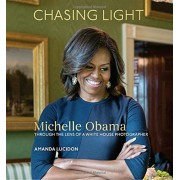 Chasing Light: Michelle Obama Through the Lens of a White House Photographer, Hardcover