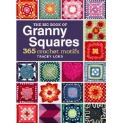 The Big Book of Granny Squares: 365 Crochet Motifs, Paperback