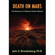 Death on Mars: The Discovery of a Planetary Nuclear Massacre, Paperback