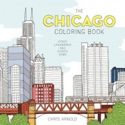 The Chicago Coloring Book: Iconic Landmarks and Hidden Gems (Adult Coloring Book), Paperback