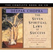 The Seven Spiritual Laws of Success: A Practical Guide to the Fulfillment of Your Dreams - The Complete Book on CD, Audiobook/Deepak Chopra