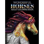 Wonderful Horses Coloring Book: Adult Coloring Book of 41 Horses Coloring Pages (Animal Coloring Books), Paperback/Russ Focus