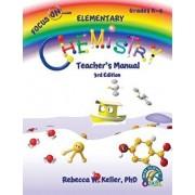 Focus on Elementary Chemistry Teacher's Manual 3rd Edition, Paperback/Phd Rebecca W. Keller