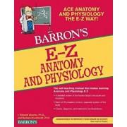 Barron's E-Z Anatomy and Physiology, Paperback/I. Edward Alcamo Ph. D.