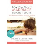 Saving Your Marriage Before It Starts Workbook for Women: Seven Questions to Ask Before---And After---You Marry, Paperback/Les And Leslie Parrott
