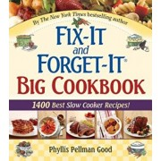 Fix-It and Forget-It Big Cookbook: 1400 Best Slow Cooker Recipes!, Hardcover/Phyllis Good