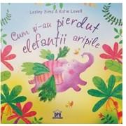 Cum si-au pierdut elefantii aripile/Lesley Sims, Katie Lovell