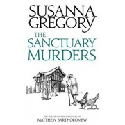 The Sanctuary Murders: The Twenty Fourth Chronicle of Matthew Bartholomew, Hardcover/Susanna Gregory