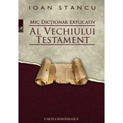Mic dictionar explicativ al Vechiului Testament/Ioan Stancu
