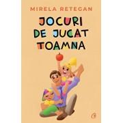 Jocuri de jucat toamna/Mirela Retegan