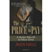 The Price to Pay: A Muslim Risks All to Follow Christ, Paperback