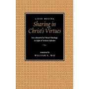 Sharing in Christ's Virtues: For the Renewal of Moral Theology in Light of Veritatis Splendor, Paperback