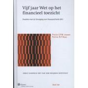 Wolters Kluwer Nederland B.V. Vijf jaar wet op het financieel toezicht - 2013 - E.P.M. Joosen, R.P. Raas - ebook