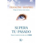 Supera Tu Pasado: Tomar El Control de La Vida Con El Emdr, Paperback