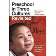 Preschool in Three Cultures Revisited China Japan and the United States