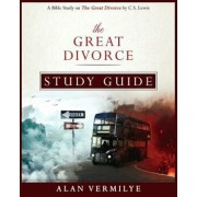 The Great Divorce Study Guide: A Bible Study on the Great Divorce by C.S. Lewis, Paperback/Alan Vermilye