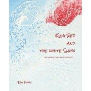 King Red and the white Snow: and other tales for children, Paperback/Reg Down