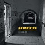 Supravietuitorii. Marturii din temnitele comuniste ale Romaniei (eBook)